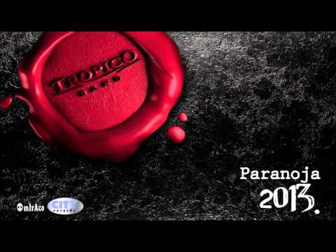 Tropico Band - Paranoja (Audio 2013.)