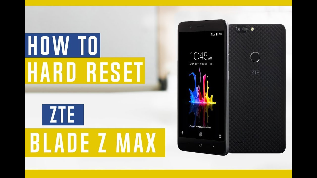 How to Hard Reset ZTE Blade Z Max Z982 - Swopsmart