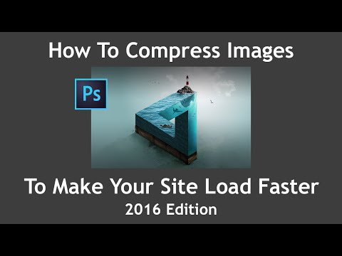 Tutorial: How To Compress And Shrink Images For The Web Using Photoshop - 2016