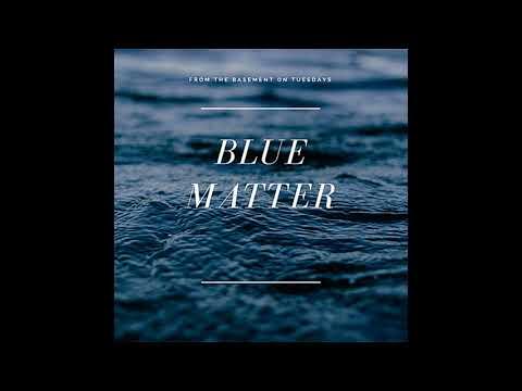 Blue Matter 01 Thrill Is Gone