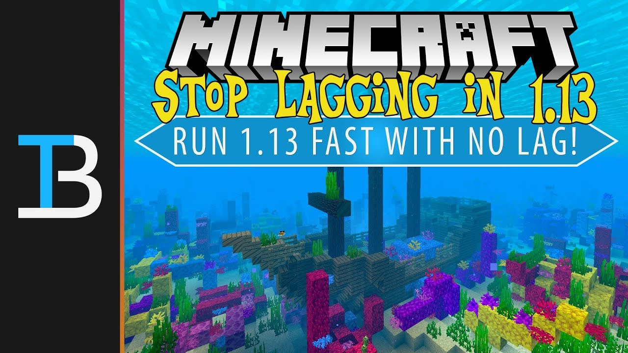 How To Run Minecraft 1 13 Fast With No Lag! (How To Make Minecraft 1 13 Not  Lag!)