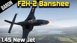 War Thunder Jet Gameplay - F2H-2 Banshee, New American Jet in Realistic Battles!