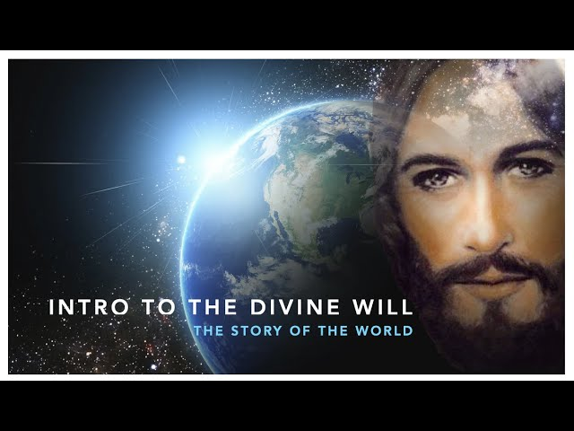 Intro to the Divine Will - The story of the World