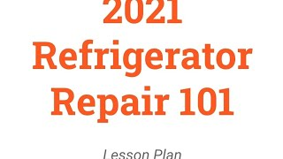 August 11-14 Hands On!!! Refrigerator Repair Class