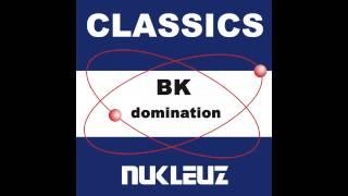 BK - Domination (Original Mix) [Nukleuz Records]