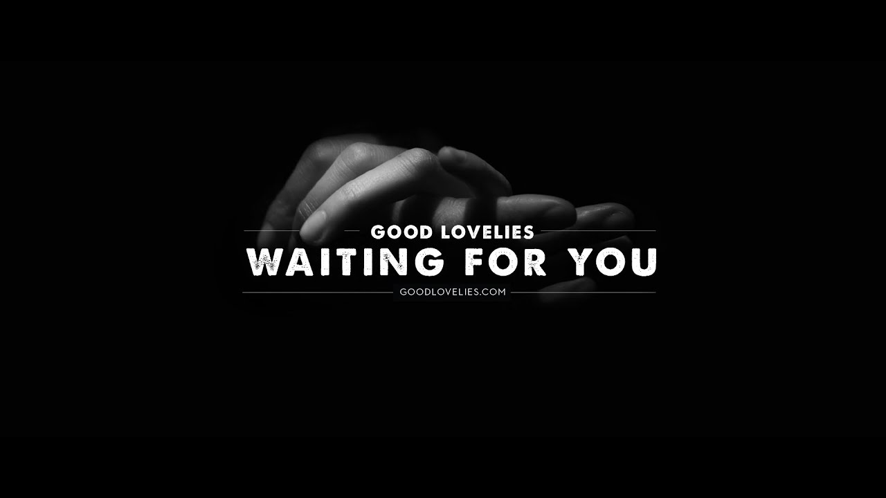 video: Waiting For You (Official)