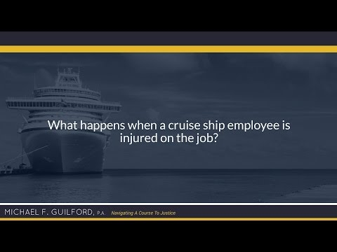 What happens when a cruise ship employee is injured on the job?