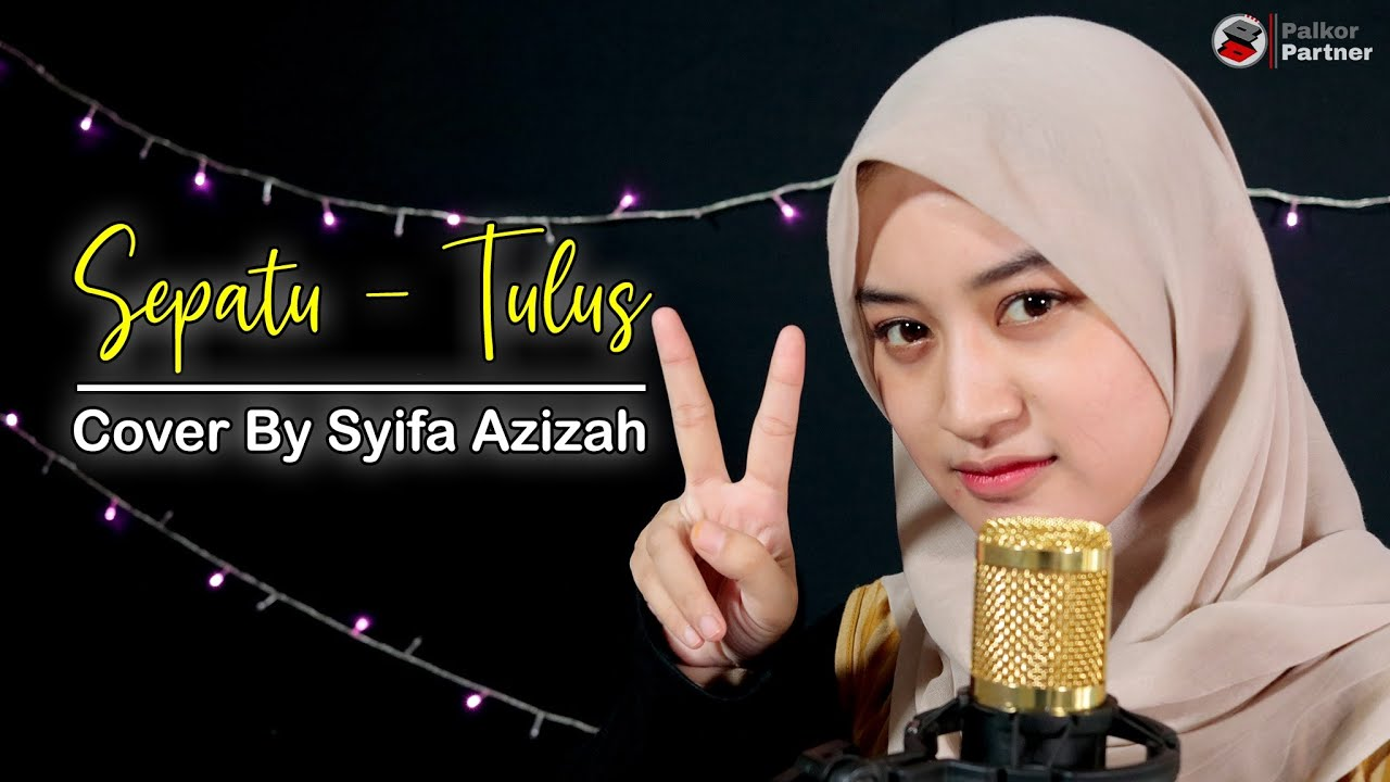 TULUS - SEPATU | COVER BY SYIFA AZIZAH