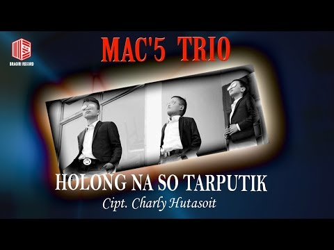 Mac'5 Trio - Holong Naso Tarputik (Official Lyrics Video) #music