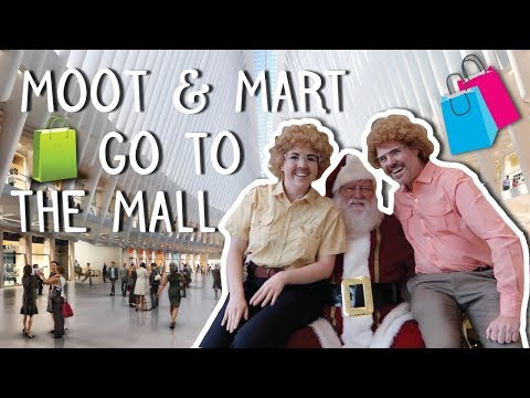 Moot & Mart Go To The Mall
