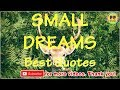 TOP 100 SMALL DREAMS QUOTES - Best Dream Quotes