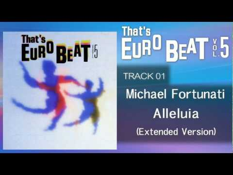 Michael Fortunati - Alleluia (Extended Version) That's EURO BEAT 05-01