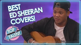 best ed sheeran covers got talent x factor and idols top talent