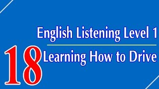 English Listening Level 1 - Lesson 18 - Learning How to Drive