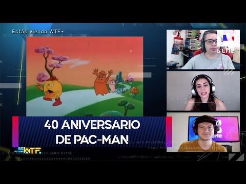 40 Aniversario de Pac Man | WTF+