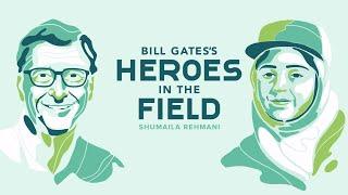 Bill Gates's Heroes in the Field: Shumaila Rehmani