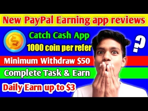 New PayPal Earning app reviews | Catch Cash App | Refer
