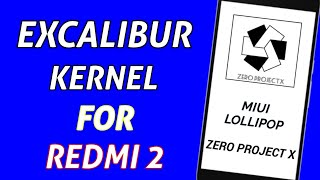 Excalibur kernel for redmi 2/ prime ( lollipop)