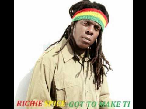 RICHIE SPICE-  GOT TO MAKE IT