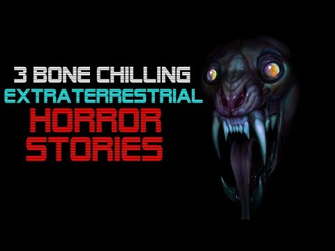 3 Bone Chilling Extraterrestrial Horror Stories