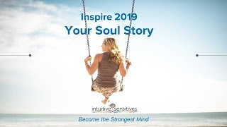 Discover Your Soul Story at Inspire 2019