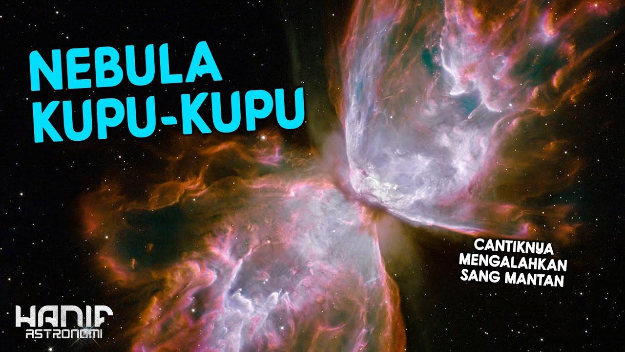 Nebula Dengan Bintang Pusatnya Yang Sangat Panas   Nebula Kupu-Kupu