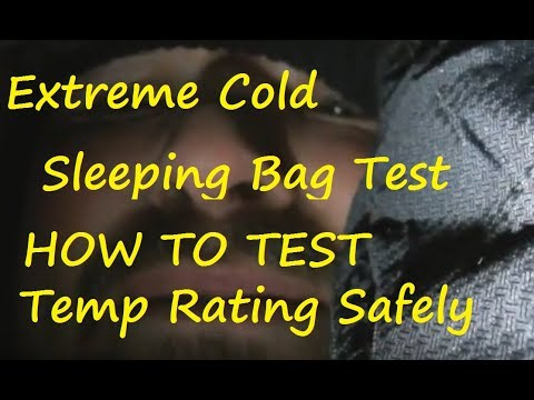 Extreme Cold Sleeping Bag Test How To Safely Its Temp Rating