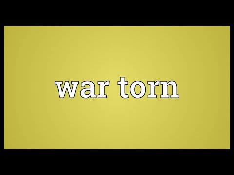 War torn Meaning