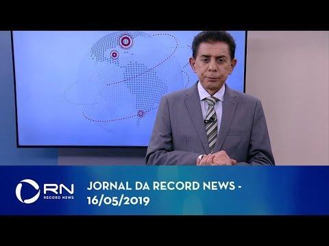 Jornal da Record News com Heródoto Barbeiro - 16/05/2019