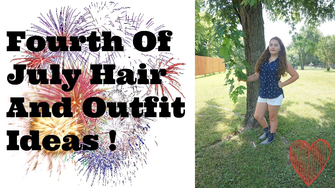 fourth of july hair & outfit ideas
