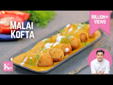 Malai Kofta Recipe मलाई कोफ़्ता रेस्टौरंट जैसा Kunal Kapur North Indian Curry Recipes   Chef Kapoor
