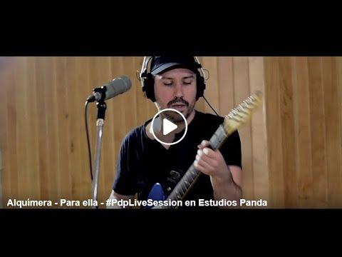 Alquímera - Para ella - #PdpLiveSession en Estudios Panda