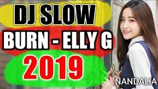 Gambar cover DJ SLOW BURN - ELLIE G ● DJ SLOW FULL BASS TERBARU 2019 DUGEM