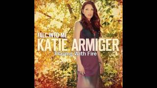 Playing With Fire(Katie Armiger) YouTube Videos
