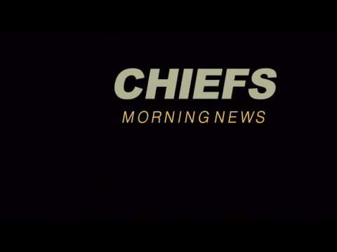 Chiefs Morning News 123