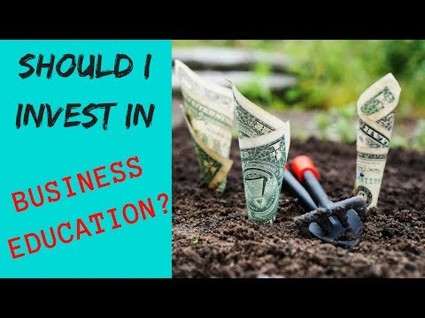 Should You Invest In Your Business Education?