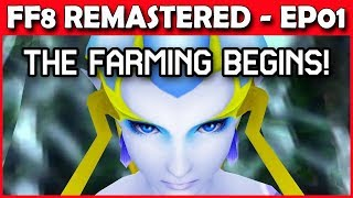 Let's Play Final Fantasy 8 Remastered - Overpowered Beginnings! Part 1
