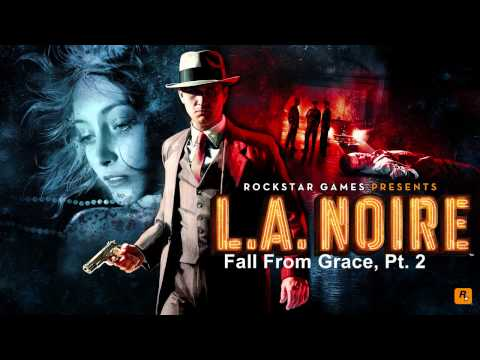 L.A. Noire - Music - Fall From Grace, Pt. 2