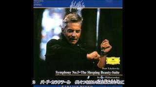 チャイコフスキー - バレエ組曲《眠れる森の美女》 Op.66a カラヤン ベルリンフィル