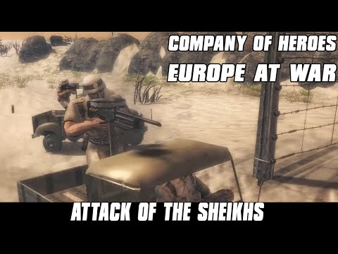 Europe at War - Attack of the Sheikhs - Company of Heroes Mod
