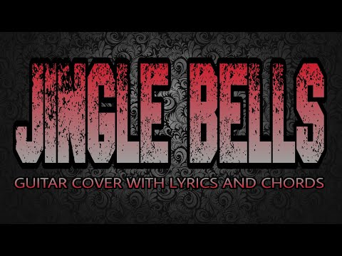 Jingle Bells (Guitar Cover With Lyrics & Chords)