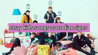 zodiac signs as every single stray kids song