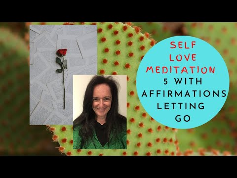 Self Love Meditation 5 with Affirmations/Letting Go