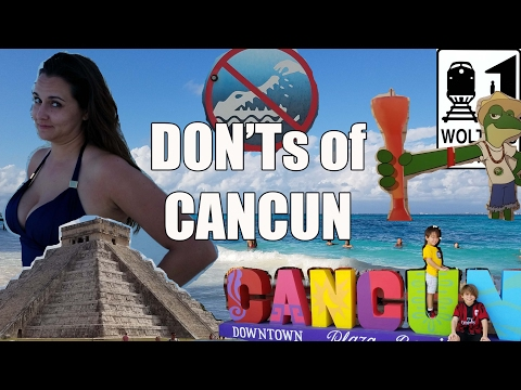 visit-cancun---the-don'ts-of-visiting-cancun,-mexico