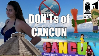 Visit Cancun - The DON'Ts of Visiting Cancun, Mexico
