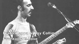Frank Zappa & Ray Collins - Fountain Of Love