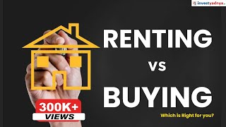 Renting vs Buying a Home | Should I rent or buy a house? By Yadnya