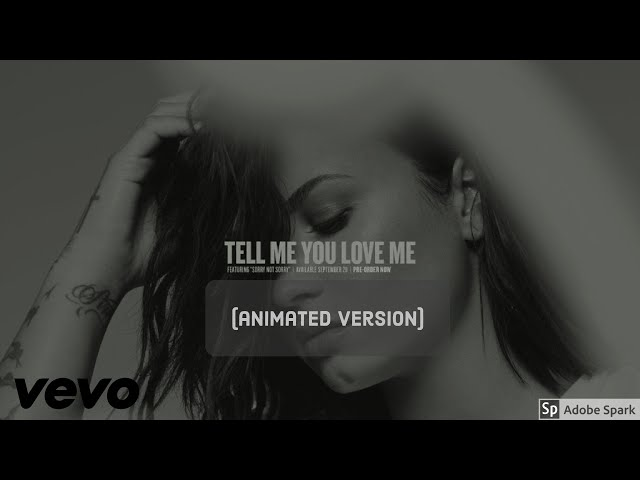 Demi Lovato - Tell Me You Love Me (Animated Video)