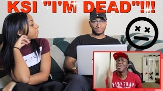 Couple Reacts : 'I'M DEAD' By KSI Reaction!!!