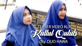[1.34 MB] Teaser Video Klip kullul Qulub By Duo Hawa